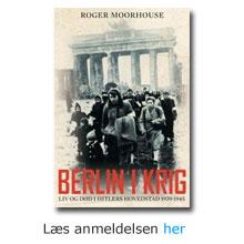 Anmeldelse af BERLIN I KRIG Liv og død i Hitlers hovedstad 1939-1945