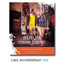 "Anmeldelse af ""BERLIN - MEINE LIEBE!"" - LONE BECHS GUIDE TIL BERLIN"