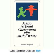 Jakob Arjouni: Cherryman jagt Mr. White