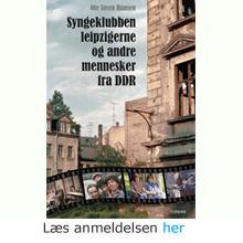 Ole Steen Hansen: Syngeklubben, leipzigerne og andre mennesker fra DDR