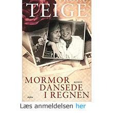 Trude Teige: Mormor dansede i regnen