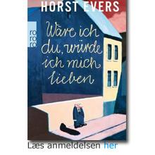 Horst Evers: Hvis jeg var dig - ville jeg da elske mig