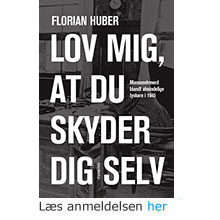 Florian Huber: Lov mig, at du skyder dig selv